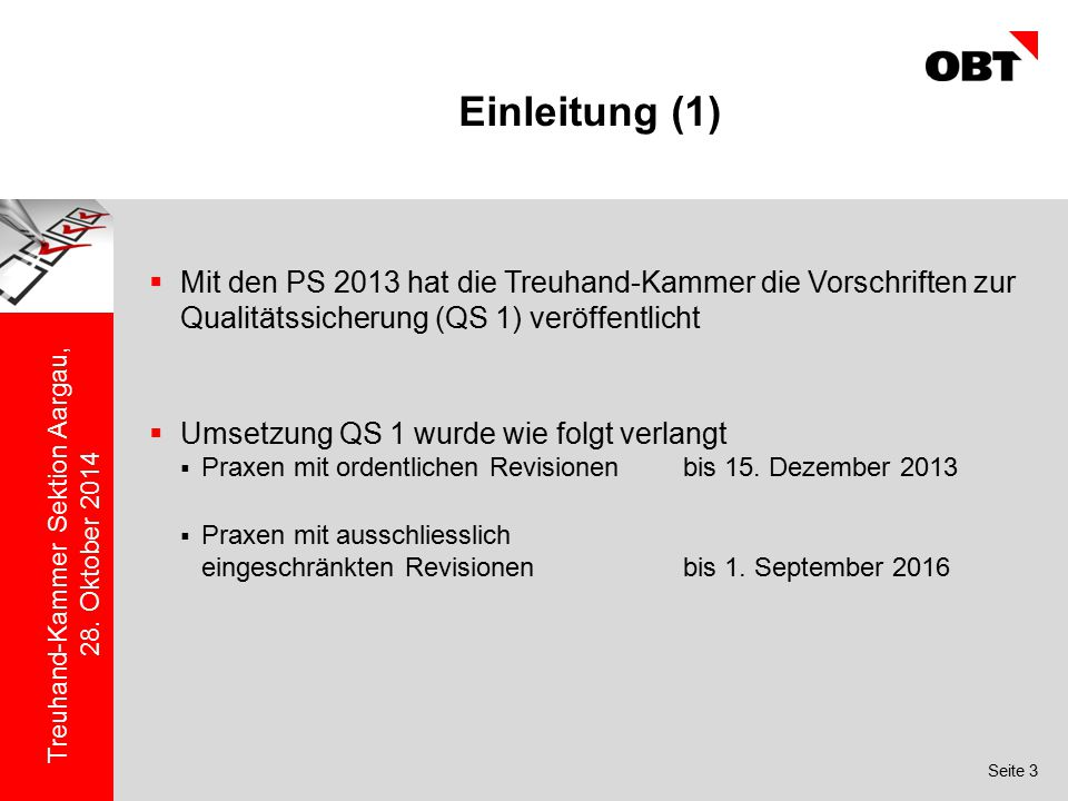 Seite 3 Treuhand-Kammer Sektion Aargau, 28. Oktober 2014 Einleitung (1)  Mit den PS 2013 hat die Treuhand-Kammer die Vorschriften zur Qualitätssicher