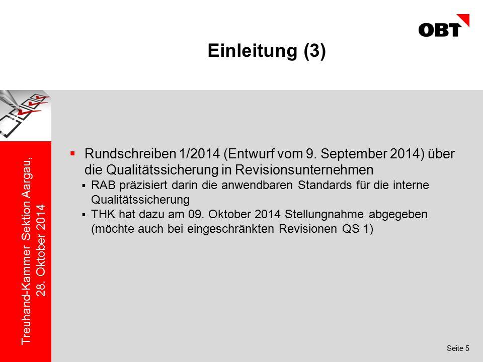 Seite 5 Treuhand-Kammer Sektion Aargau, 28. Oktober 2014 Einleitung (3)  Rundschreiben 1/2014 (Entwurf vom 9. September 2014) über die Qualitätssiche