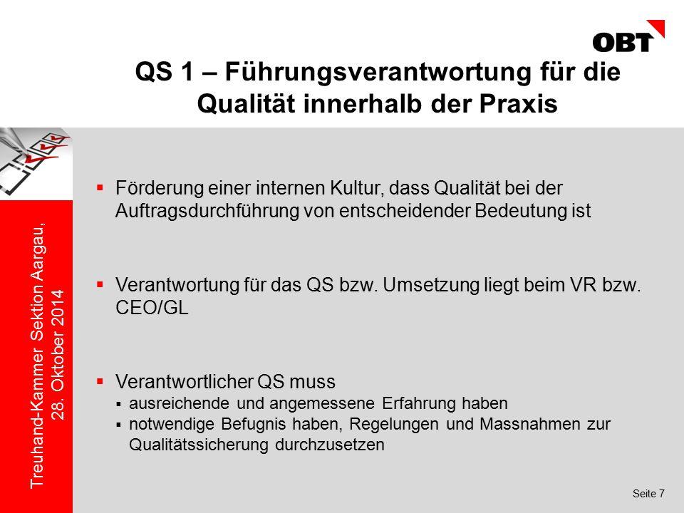 Seite 7 Treuhand-Kammer Sektion Aargau, 28. Oktober 2014 QS 1 – Führungsverantwortung für die Qualität innerhalb der Praxis  Förderung einer internen