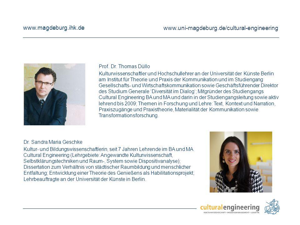 www.magdeburg.ihk.de www.uni-magdeburg.de/cultural-engineering Dr. Sandra Maria Geschke Kultur- und Bildungswissenschaftlerin, seit 7 Jahren Lehrende