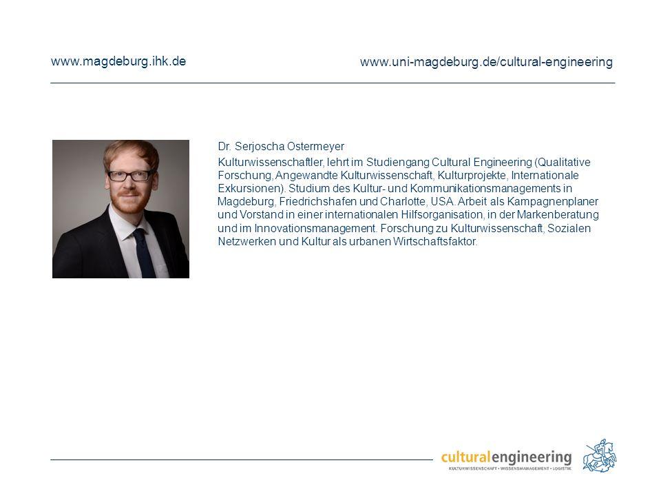 www.magdeburg.ihk.de www.uni-magdeburg.de/cultural-engineering Dr. Serjoscha Ostermeyer Kulturwissenschaftler, lehrt im Studiengang Cultural Engineeri