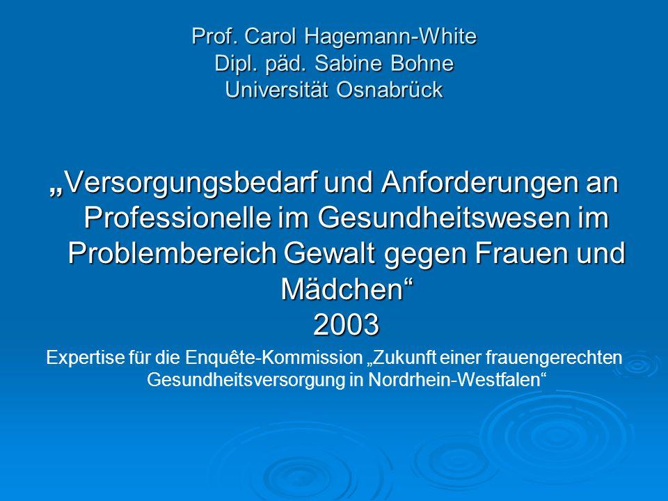 """Prof. Carol Hagemann-White Dipl. päd. Sabine Bohne Universität Osnabrück """"Versorgungsbedarf und Anforderungen an Professionelle im Gesundheitswesen im"""