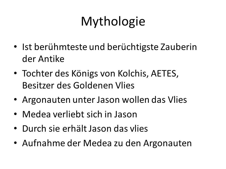 Mythologie Ist berühmteste und berüchtigste Zauberin der Antike Tochter des Königs von Kolchis, AETES, Besitzer des Goldenen Vlies Argonauten unter Ja