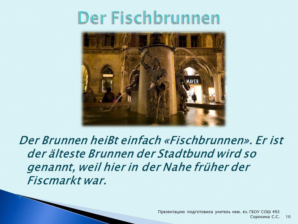 Der Brunnen heiBt einfach «Fischbrunnen».