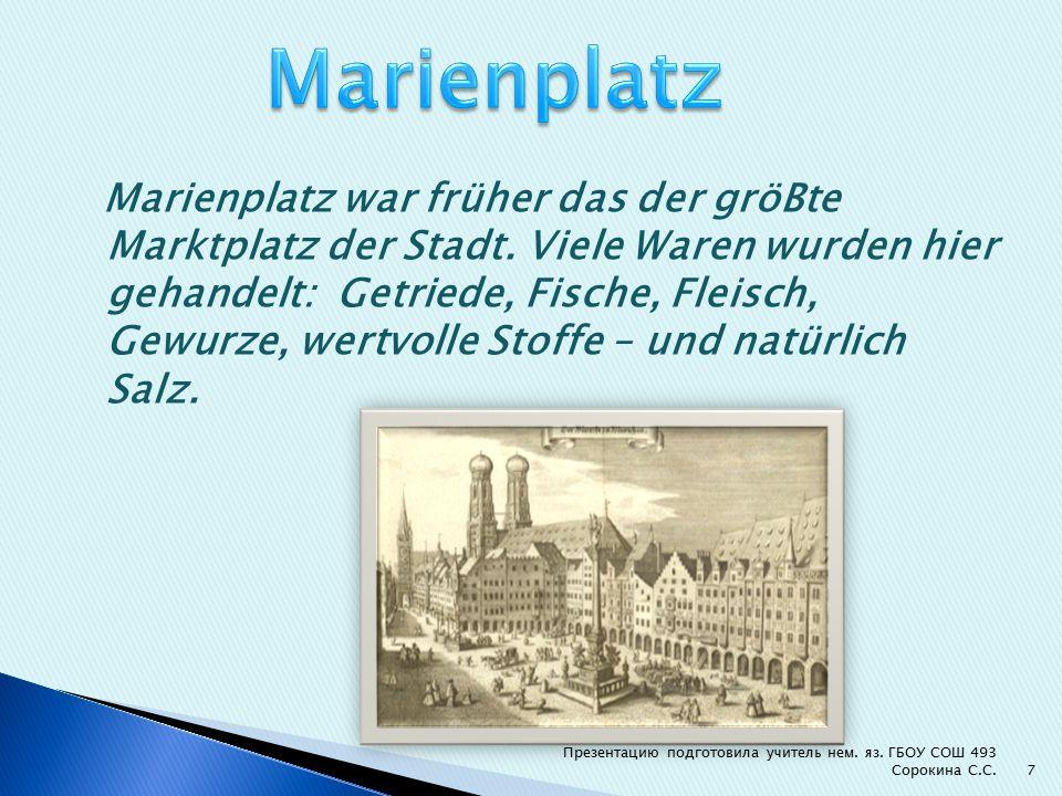 Marienplatz war früher das der gröBte Marktplatz der Stadt.