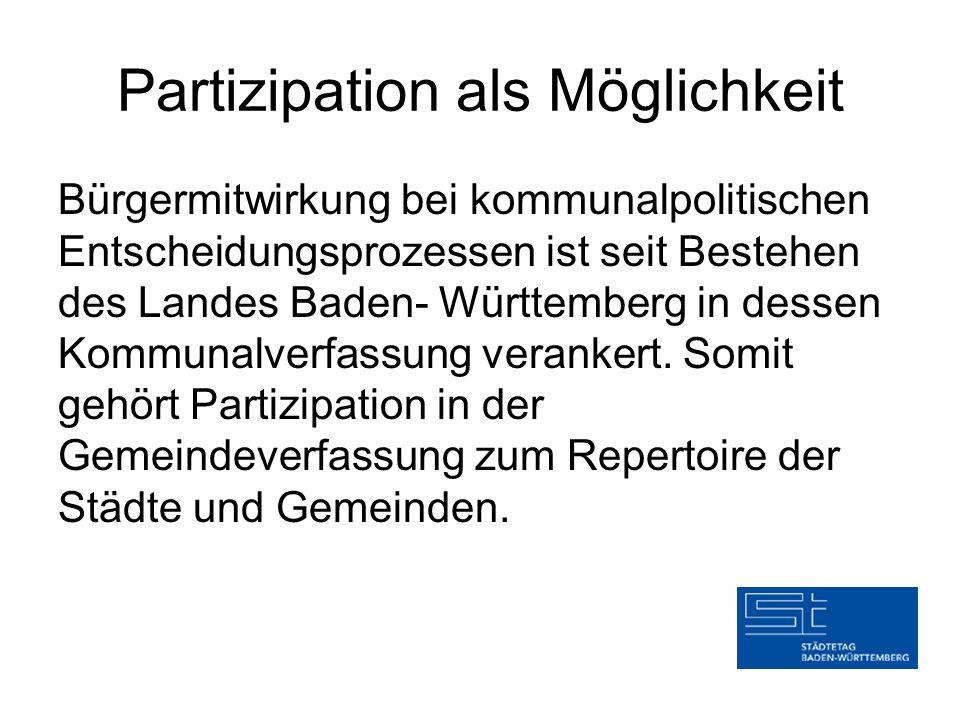 Partizipation als Möglichkeit Bürgermitwirkung bei kommunalpolitischen Entscheidungsprozessen ist seit Bestehen des Landes Baden- Württemberg in desse