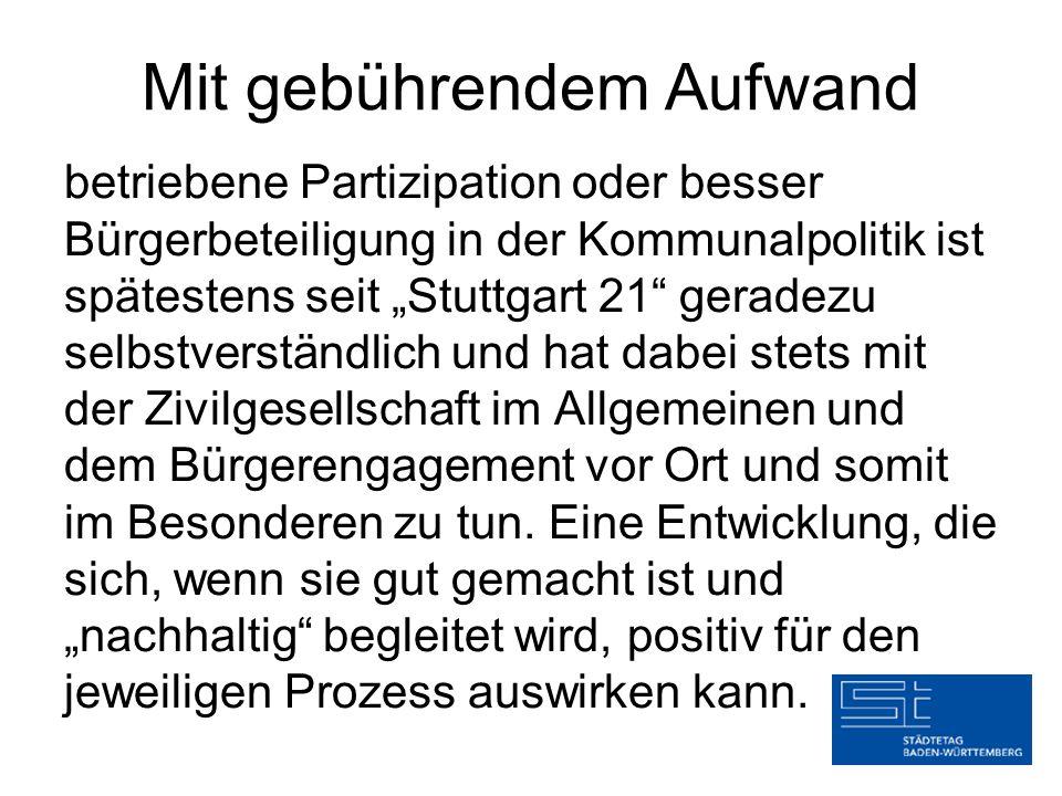 """Mit gebührendem Aufwand betriebene Partizipation oder besser Bürgerbeteiligung in der Kommunalpolitik ist spätestens seit """"Stuttgart 21 geradezu selbstverständlich und hat dabei stets mit der Zivilgesellschaft im Allgemeinen und dem Bürgerengagement vor Ort und somit im Besonderen zu tun."""