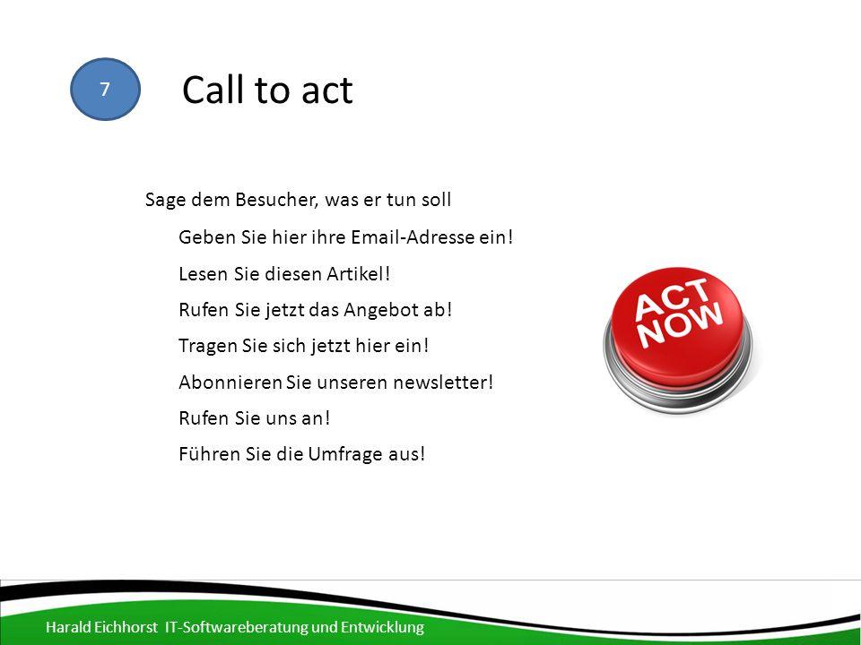 7 Call to act Sage dem Besucher, was er tun soll Geben Sie hier ihre Email-Adresse ein.