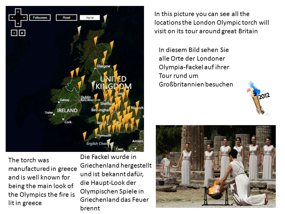 In this picture you can see all the locations the London Olympic torch will visit on its tour around great Britain The torch was manufactured in greece and is well known for being the main look of the Olympics the fire is lit in greece In diesem Bild sehen Sie alle Orte der Londoner Olympia-Fackel auf ihrer Tour rund um Großbritannien besuchen Die Fackel wurde in Griechenland hergestellt und ist bekannt dafür, die Haupt-Look der Olympischen Spiele in Griechenland das Feuer brennt