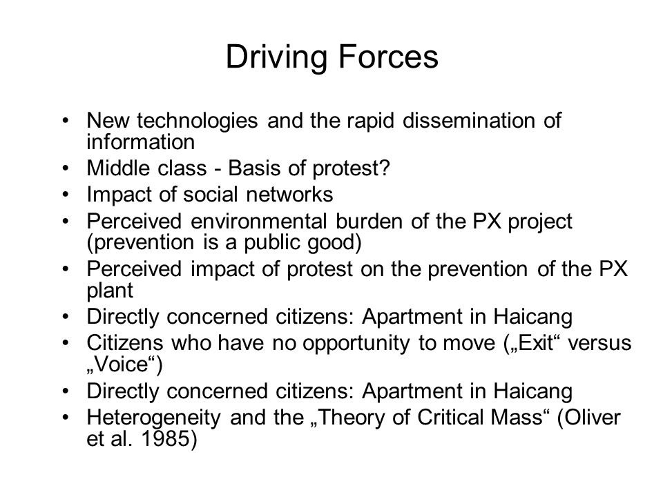 Driving Forces New technologies and the rapid dissemination of information Middle class - Basis of protest? Impact of social networks Perceived enviro