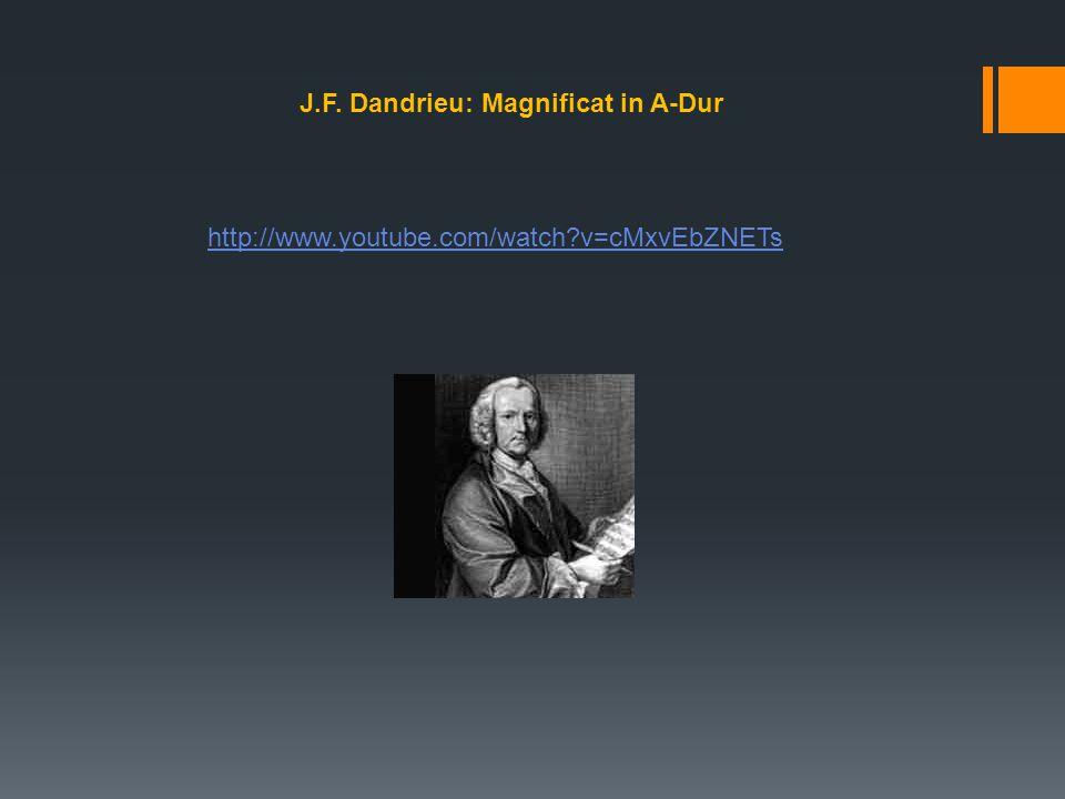J.F. Dandrieu: Magnificat in A-Dur http://www.youtube.com/watch?v=cMxvEbZNETs