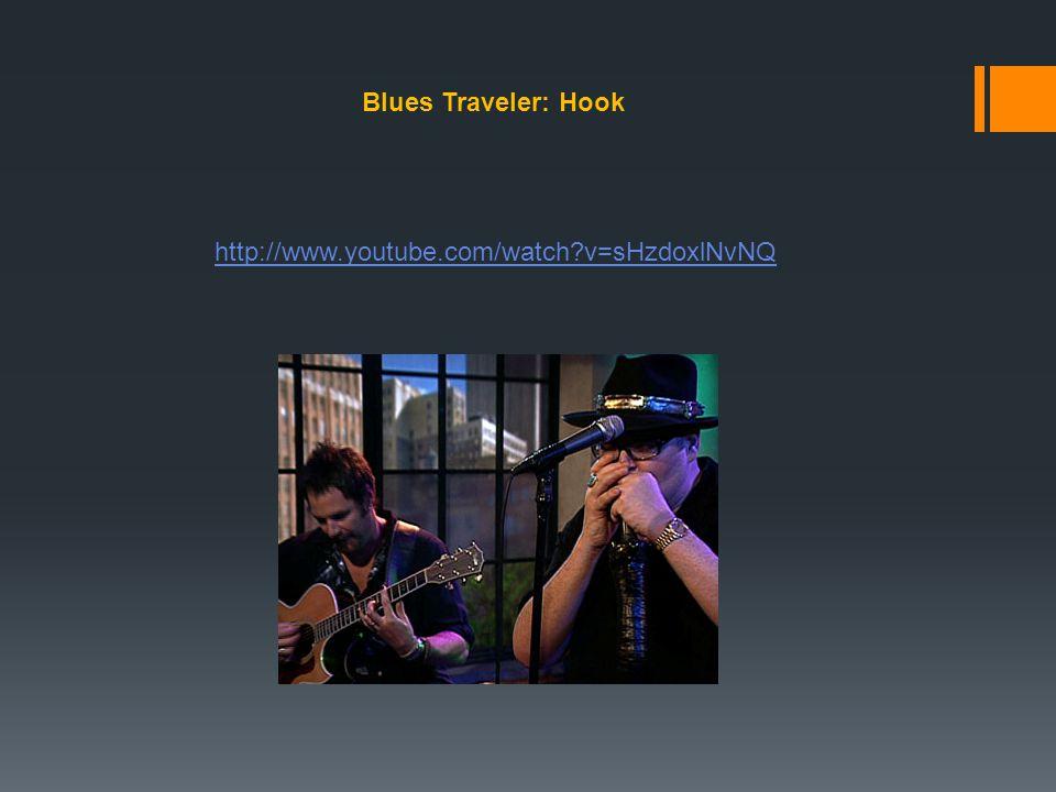 http://www.youtube.com/watch?v=sHzdoxlNvNQ Blues Traveler: Hook