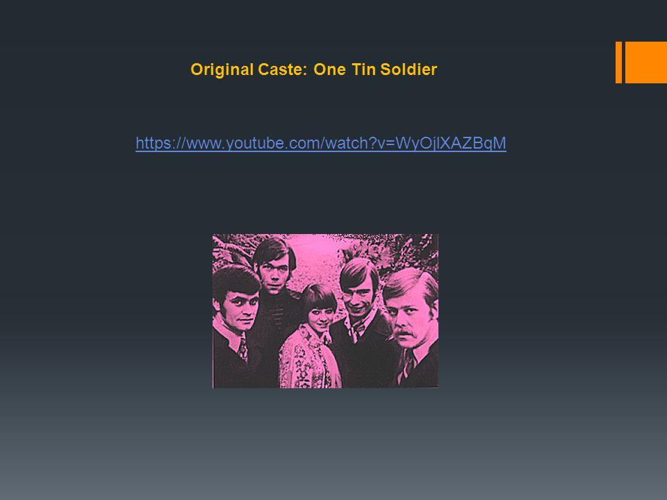 Original Caste: One Tin Soldier https://www.youtube.com/watch?v=WyOjlXAZBqM