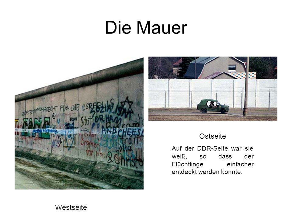 Die Mauer Ostseite Auf der DDR-Seite war sie weiß, so dass der Flüchtlinge einfacher entdeckt werden konnte.