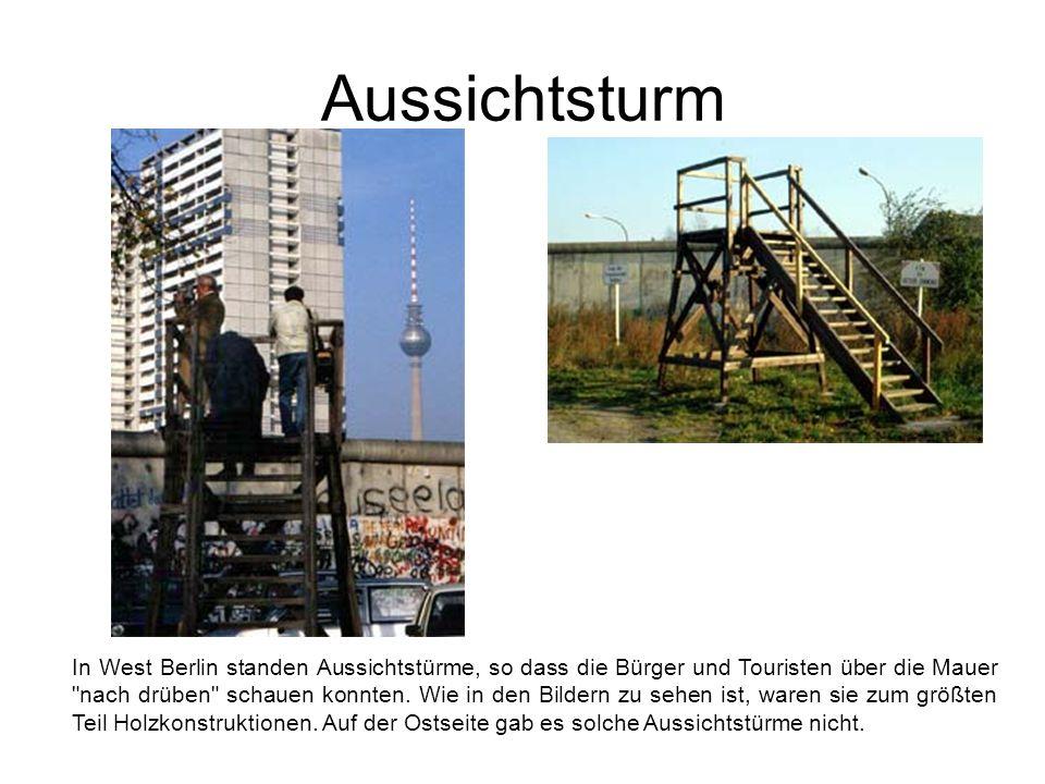 Aussichtsturm In West Berlin standen Aussichtstürme, so dass die Bürger und Touristen über die Mauer nach drüben schauen konnten.