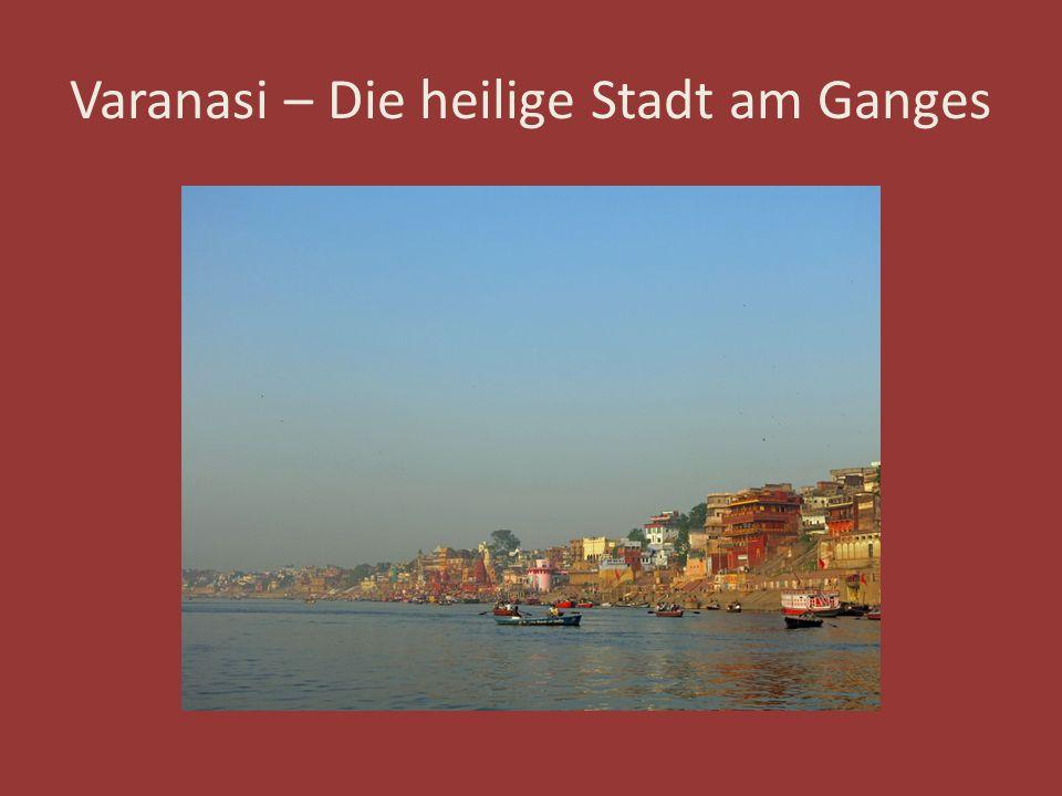 Die Stufen am Ufer sind unterteilt in Bereiche: die Ghats