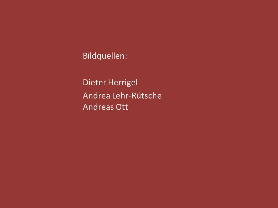 Bildquellen: Dieter Herrigel Andrea Lehr-Rütsche Andreas Ott