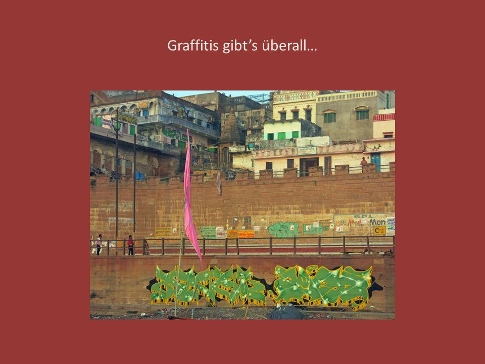 Graffitis gibt's überall…