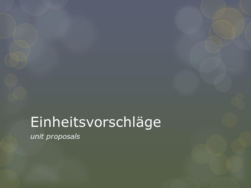 Einheitsvorschläge unit proposals
