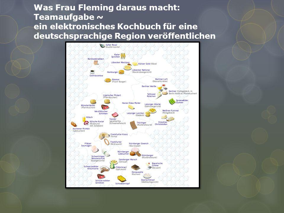 Was Frau Fleming daraus macht: Teamaufgabe ~ ein elektronisches Kochbuch für eine deutschsprachige Region veröffentlichen