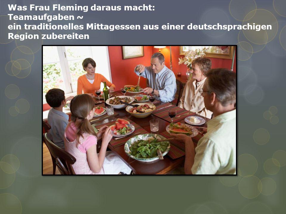 Was Frau Fleming daraus macht: Teamaufgaben ~ ein traditionelles Mittagessen aus einer deutschsprachigen Region zubereiten