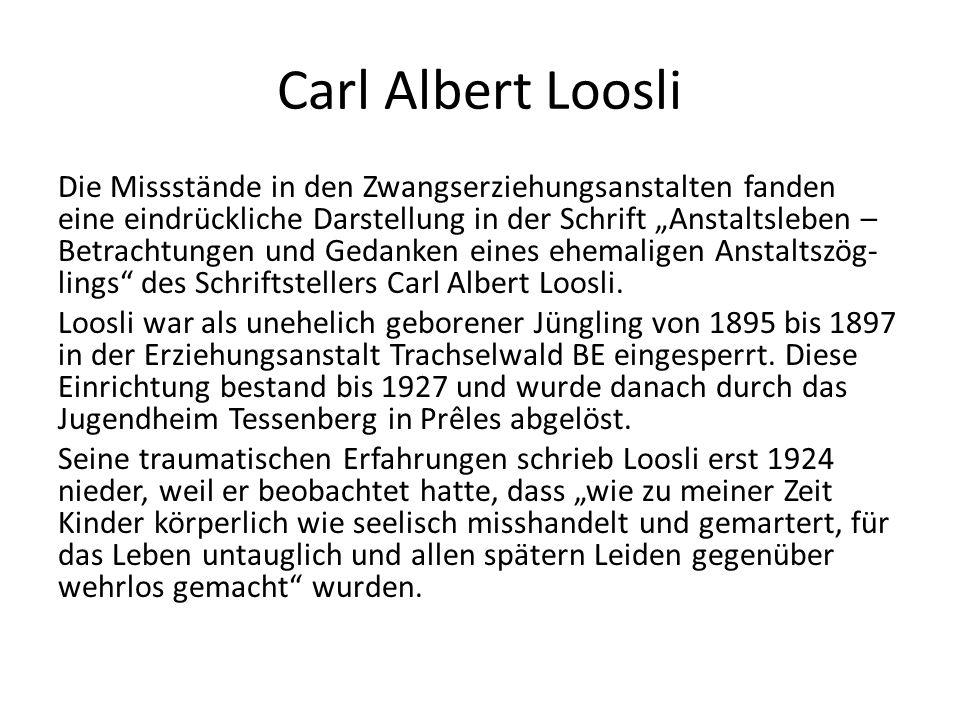 """Carl Albert Loosli Die Missstände in den Zwangserziehungsanstalten fanden eine eindrückliche Darstellung in der Schrift """"Anstaltsleben – Betrachtungen"""