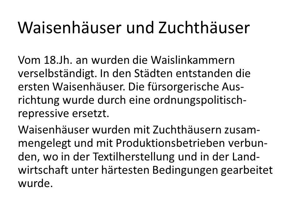 Johann Heinrich Pestalozzi Ende des 18.Jahrhunderts gab es in der Schweiz erst 10 derartige Waisen- und/oder Armenhäuser.
