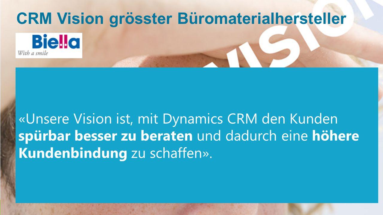 CRM Vision grösster Büromaterialhersteller «Unsere Vision ist, mit Dynamics CRM den Kunden spürbar besser zu beraten und dadurch eine höhere Kundenbindung zu schaffen».