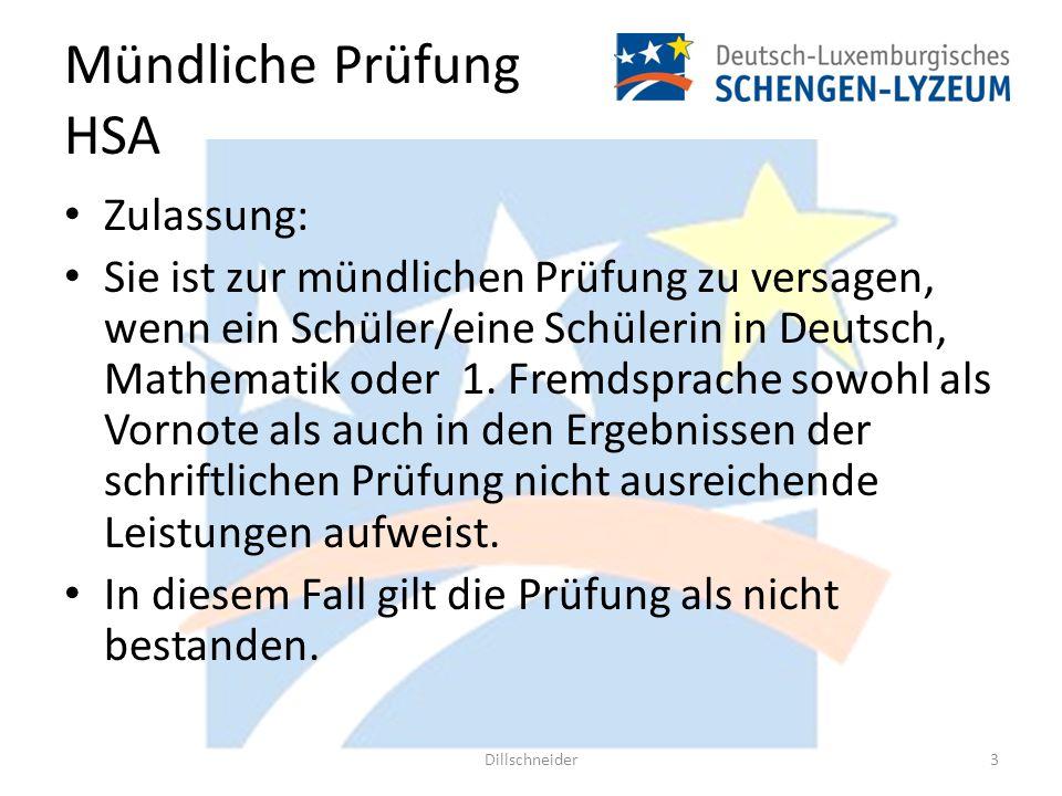 Mündliche Prüfung HSA Zulassung: Sie ist zur mündlichen Prüfung zu versagen, wenn ein Schüler/eine Schülerin in Deutsch, Mathematik oder 1. Fremdsprac
