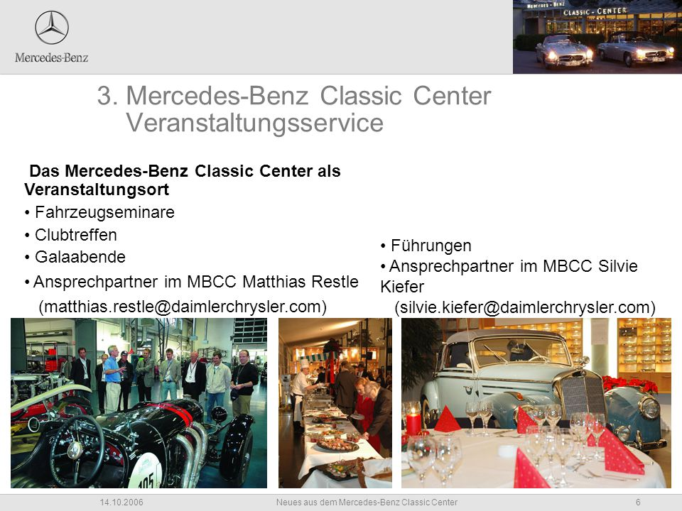 6Neues aus dem Mercedes-Benz Classic Center14.10.2006 3.