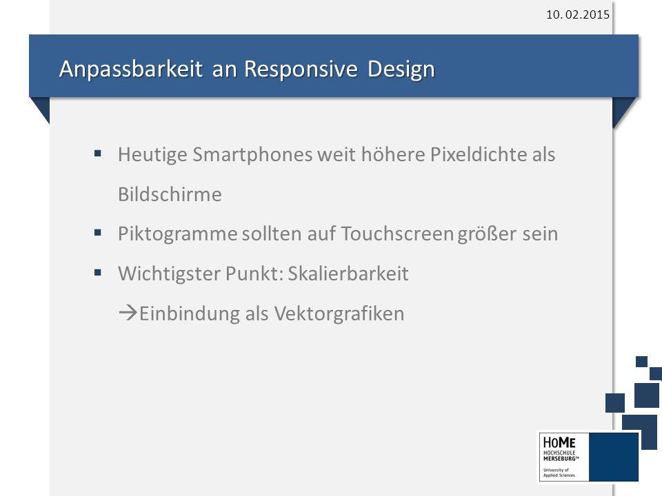 Anpassbarkeit an Responsive Design 10.