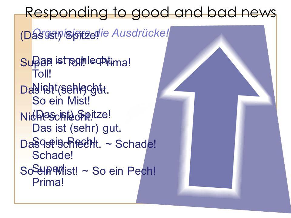 Responding to good and bad news Organisiere die Ausdrücke.