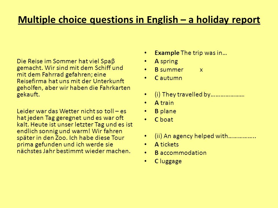 Multiple choice questions in English – a holiday report Die Reise im Sommer hat viel Spaβ gemacht.