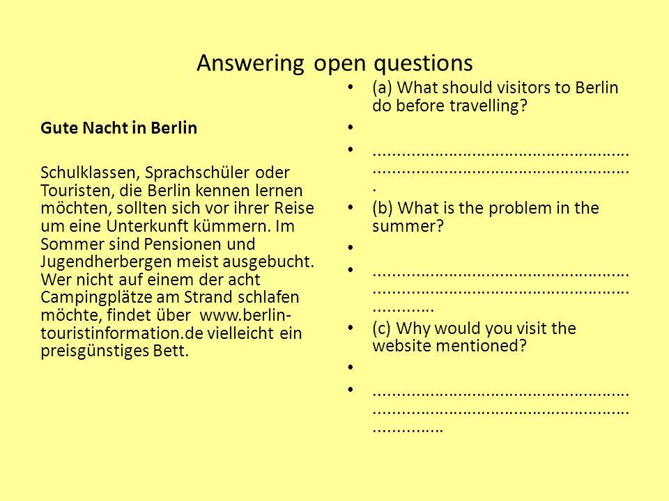 Answering open questions Gute Nacht in Berlin Schulklassen, Sprachschüler oder Touristen, die Berlin kennen lernen möchten, sollten sich vor ihrer Reise um eine Unterkunft kümmern.