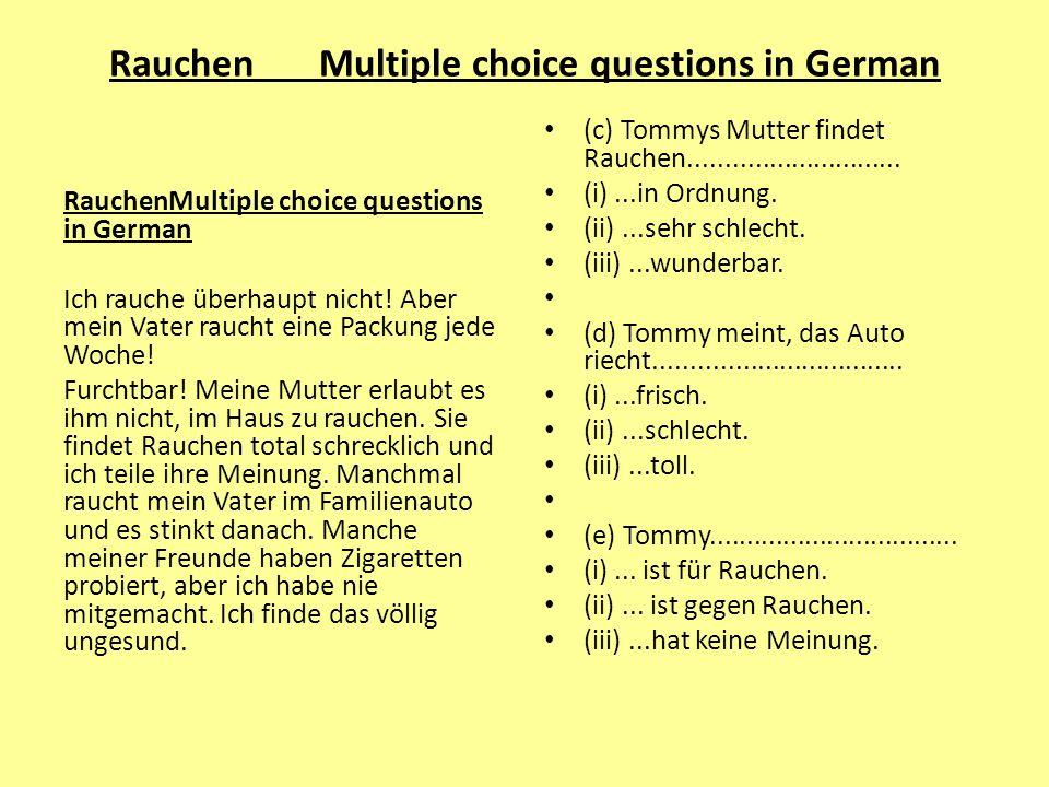 RauchenMultiple choice questions in German Ich rauche überhaupt nicht.