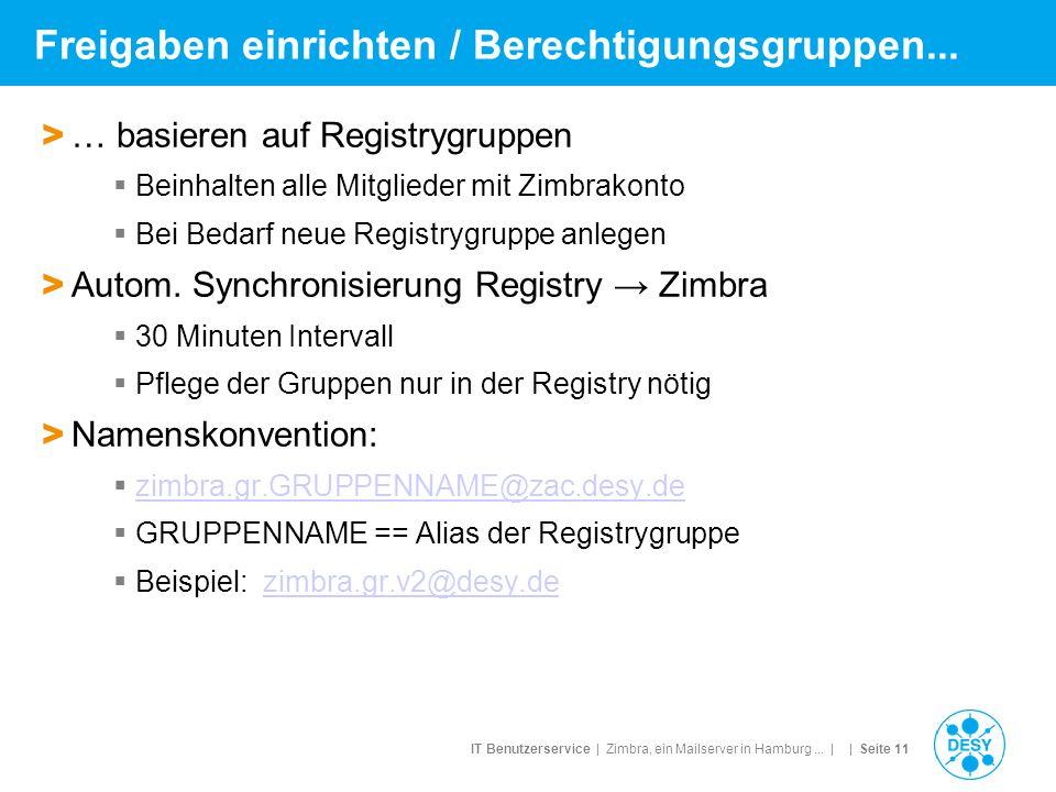 IT Benutzerservice | Zimbra, ein Mailserver in Hamburg... | | Seite 11 Freigaben einrichten / Berechtigungsgruppen... > … basieren auf Registrygruppen