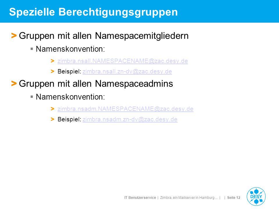 IT Benutzerservice | Zimbra, ein Mailserver in Hamburg... | | Seite 12 Spezielle Berechtigungsgruppen > Gruppen mit allen Namespacemitgliedern  Namen
