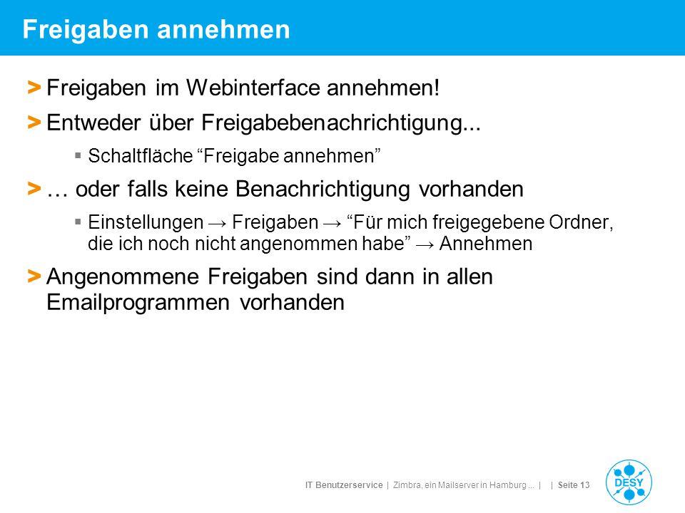 IT Benutzerservice | Zimbra, ein Mailserver in Hamburg... | | Seite 13 Freigaben annehmen > Freigaben im Webinterface annehmen! > Entweder über Freiga