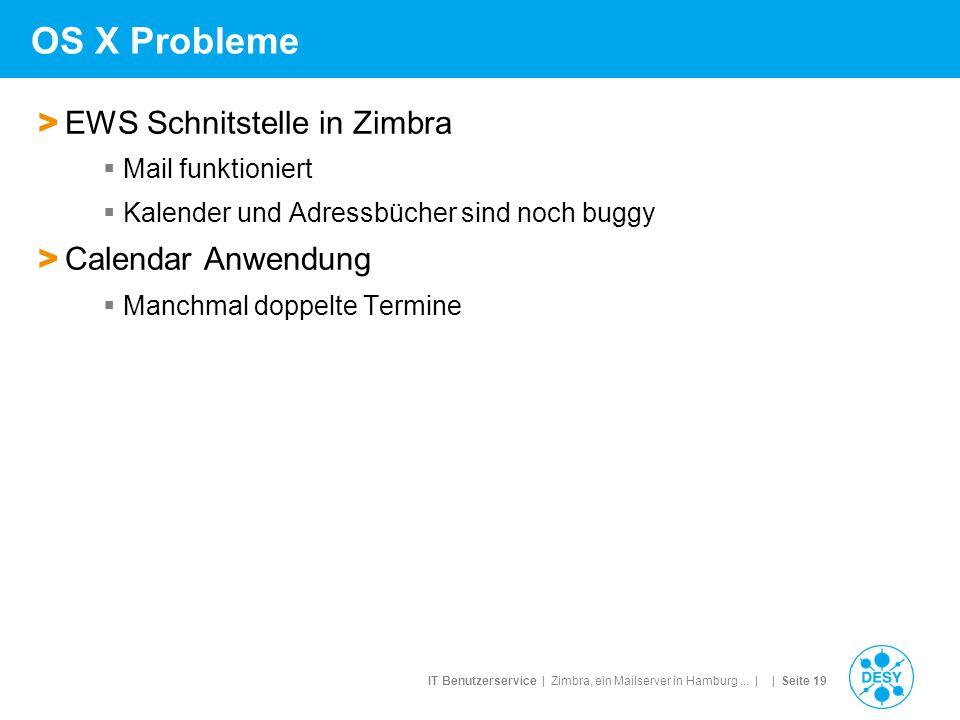 IT Benutzerservice | Zimbra, ein Mailserver in Hamburg... | | Seite 19 OS X Probleme > EWS Schnitstelle in Zimbra  Mail funktioniert  Kalender und A