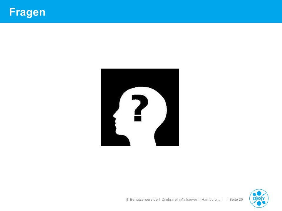 IT Benutzerservice | Zimbra, ein Mailserver in Hamburg... | | Seite 20 Fragen