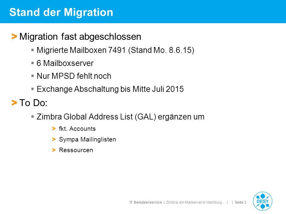 IT Benutzerservice | Zimbra, ein Mailserver in Hamburg... | | Seite 3 Stand der Migration > Migration fast abgeschlossen  Migrierte Mailboxen 7491 (S