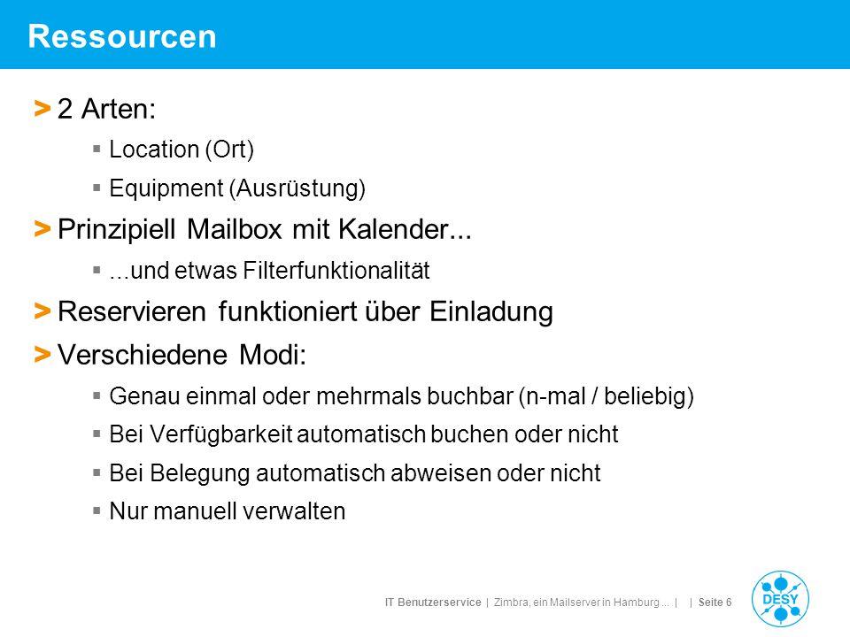 IT Benutzerservice | Zimbra, ein Mailserver in Hamburg... | | Seite 6 Ressourcen > 2 Arten:  Location (Ort)  Equipment (Ausrüstung) > Prinzipiell Ma