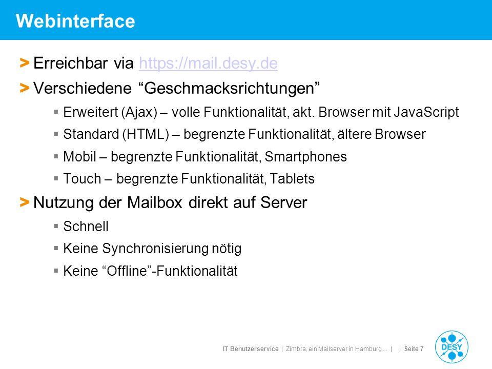 IT Benutzerservice | Zimbra, ein Mailserver in Hamburg... | | Seite 7 Webinterface > Erreichbar via https://mail.desy.dehttps://mail.desy.de > Verschi