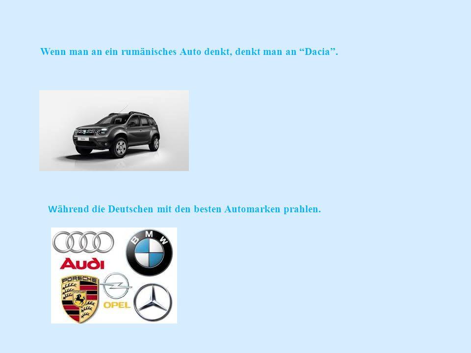 Wenn man an ein rum ӓ nisches Auto denkt, denkt man an Dacia .