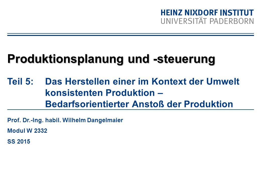 Teil 5: Das Herstellen einer im Kontext der Umwelt konsistenten Produktion – Bedarfsorientierter Anstoß der Produktion Prof.