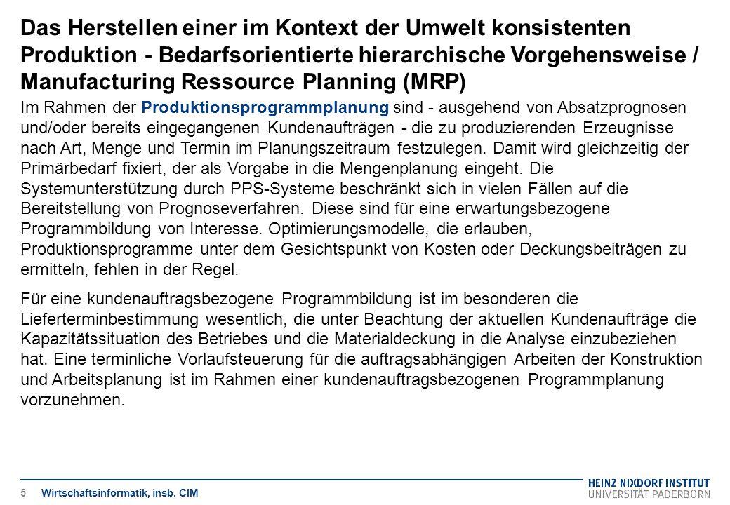 Das Herstellen einer im Kontext der Umwelt konsistenten Produktion - Bedarfsorientierte hierarchische Vorgehensweise / Manufacturing Ressource Planning (MRP) Wirtschaftsinformatik, insb.