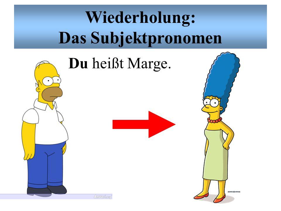 Wiederholung: Das Subjektpronomen Ich heiße Homer.