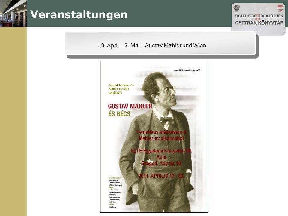 Veranstaltungen 13. April – 2. Mai Gustav Mahler und Wien