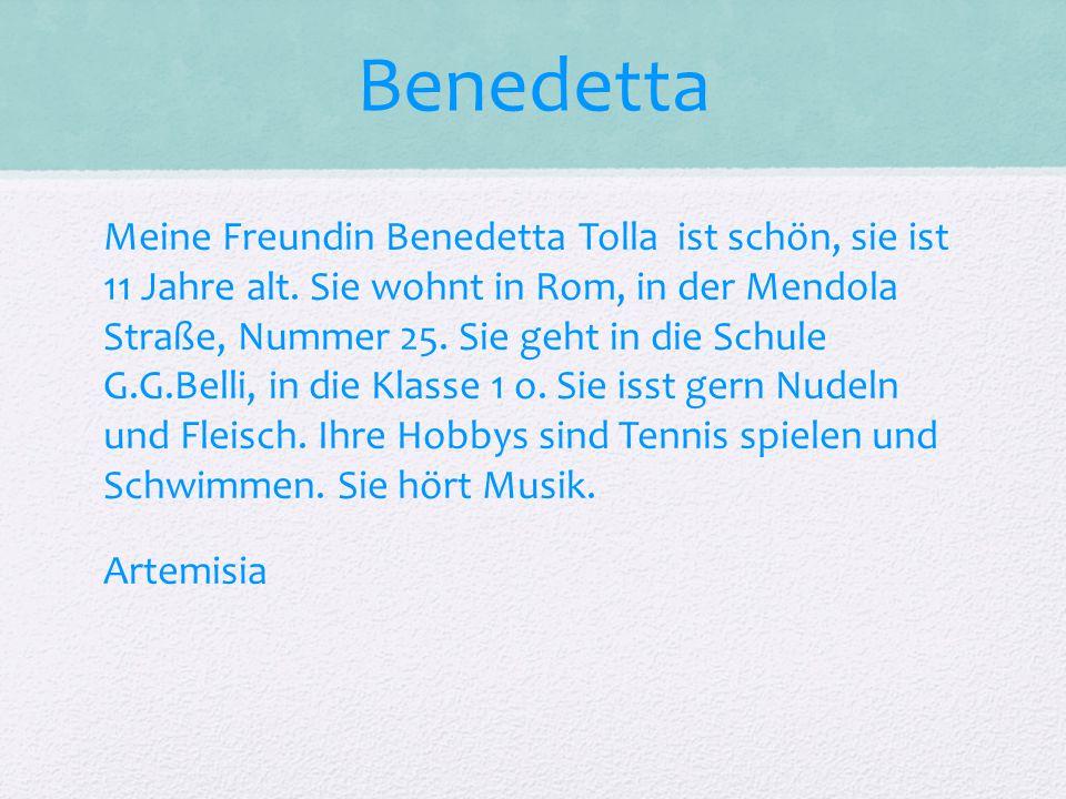 Benedetta Meine Freundin Benedetta Tolla ist schön, sie ist 11 Jahre alt.