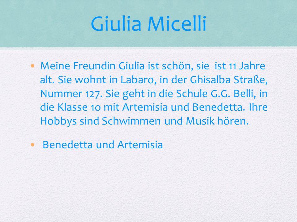 Giulia Micelli Meine Freundin Giulia ist schön, sie ist 11 Jahre alt.